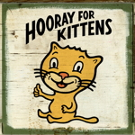 hooray for kittens